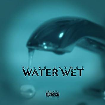 Water Wet