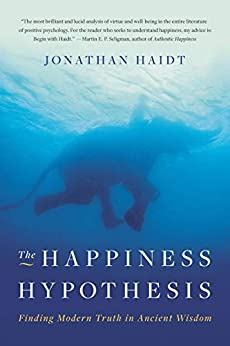 The Happiness Hypothesis: Finding Modern Truth in Ancient Wisdom by [Jonathan Haidt]