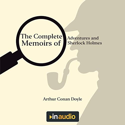 The Complete Adventures and Memoirs of Sherlock Holmes audiobook cover art