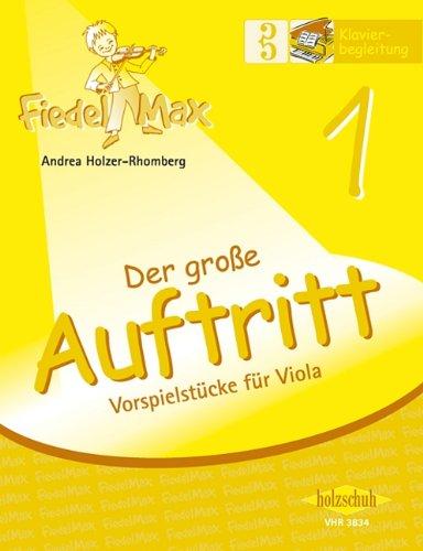 Der Fiedelmax für Viola/Bratsche: Klavierbegleitung zum großen Auftritt Band 1 [Musiknoten] Andrea Holzer-Rhomberg