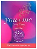 You + Me Love Notes Inspired by The 5 love Languages by Gary Chapman: 32 affirmations for the one you love