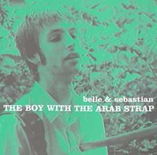 Boy With the Arab Strap, the