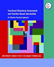Functional Behavioral Assessment and Function-Based Intervention: An Effective, Practical Approach