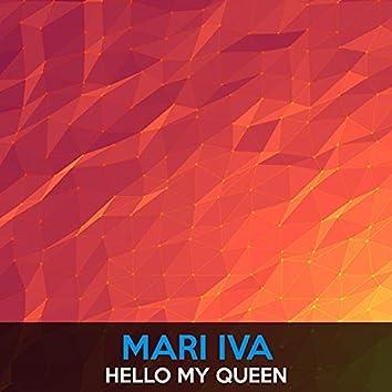 Hello My Queen