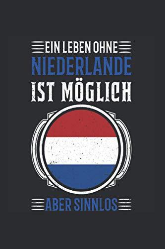 Niederlande Reise Notizbuch: Niederlande Urlaub Reise Geschenk / 6x9 Zoll / 120 gepunktete Seiten