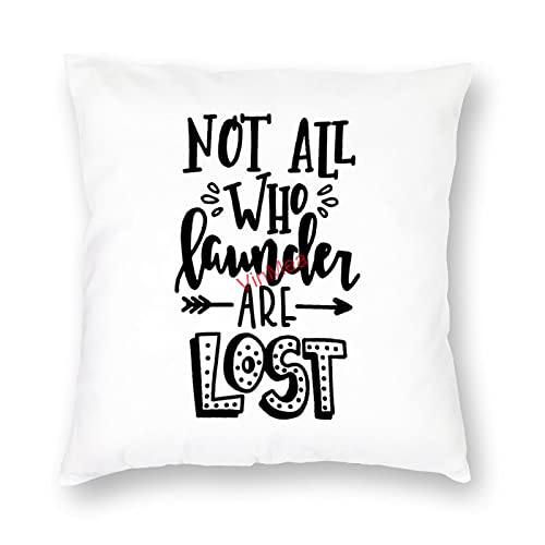 VinMea Decorative Pillow Covers Not All Who Launder Are Lost Cushion Covers for Sofa Bedroom Home Office Decor 18x18 Inch