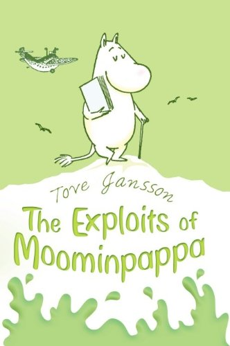 The Exploits of Moominpappa: Described by Himself (Moomins Fiction) (English Edition)