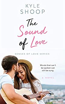 The Sound of Love: A Romance Anthology (Senses of Love Book 1) by [Kyle Shoop]