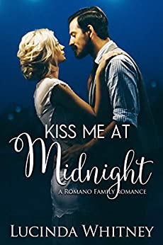 Kiss Me At Midnight (Romano Family Book 5) by [Lucinda Whitney]