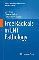 Free Radicals in ENT Pathology (Oxidative Stress in Applied Basic Research and Clinical Practice)