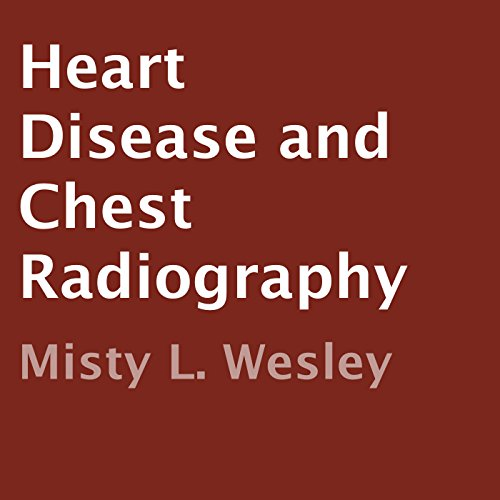 Heart Disease and Chest Radiography audiobook cover art