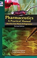 Pharmaceutics: A Practical Manual, revised Edition