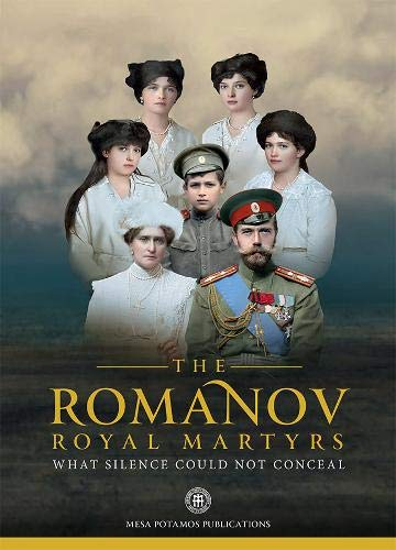 The Romanov Royal Martyrs: What Silence Could Not Conceal