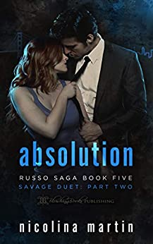 Absolution: Savage Duet Part Two (Russo Saga Book 5) by [Nicolina Martin]