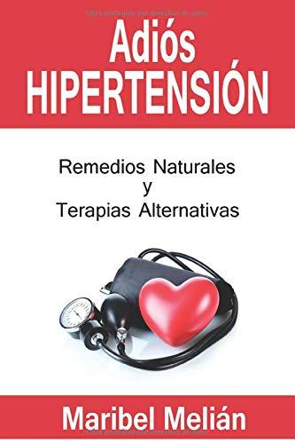 Adiós Hipertensión: Remedios Naturales y Terapias Alternativas