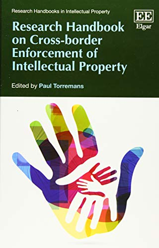 Research Handbook on Cross-border Enforcement of Intellectu (Research Handbooks in Intellectual Property)