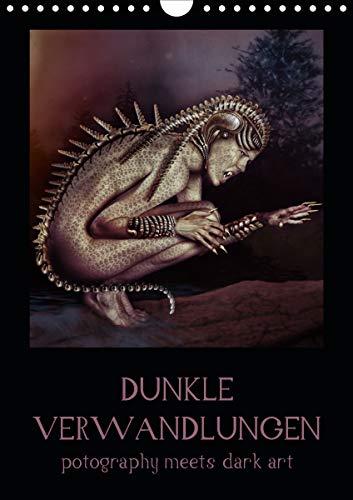 Dunkle Verwandlungen - photography meets dark art (Wandkalender 2020 DIN A4 hoch): Digital...