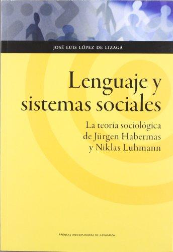 Lenguaje y sistemas sociales. La teoría sociológica de Jürgen Habermas y Niklas Luhmann (Humanidades)