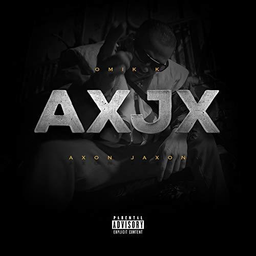 Axon Jaxon (AXJX) [Explicit]