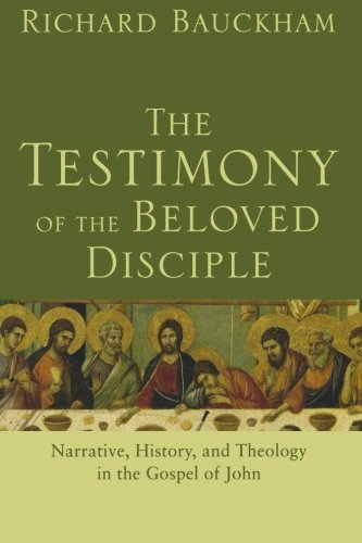 Testimony of the Beloved Disciple: Narrative, History, and Theology in the Gospel of John