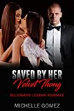 Saved By Her Velvet Thong (Billionaire Lesbian Romance Series Book 2) (English Edition)