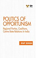 Politics of Opportunism: Regional Parties, Coalitions