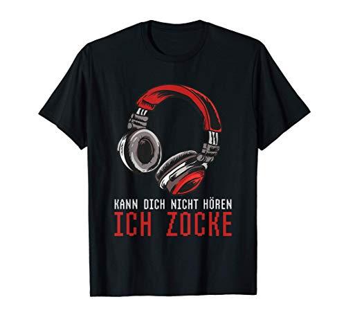 Kann dich nicht hören - Ich zocke - Zocker Headset Gamer T-Shirt