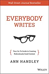 Everybody Writes: Your Go-To Guide to Creating Ridiculously Good Content Kindle Edition