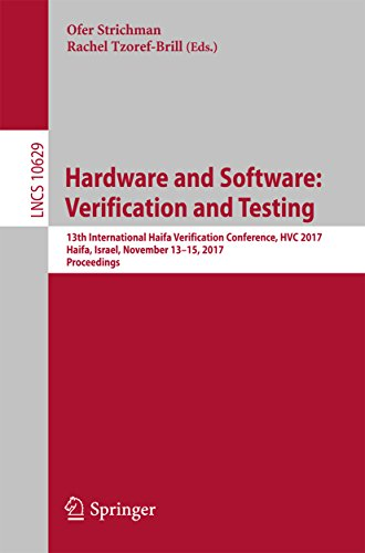 Hardware and Software: Verification and Testing: 13th International Haifa Verification Conference, HVC 2017, Haifa, Israel, November 13-15, 2017, Proceedings ... Science Book 10629) (English Edition)