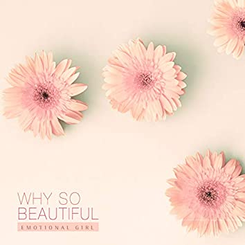 Why it is so beautiful