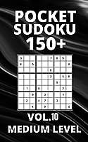 Pocket Sudoku 150+ Puzzles: Medium Level with Solutions - Vol. 10