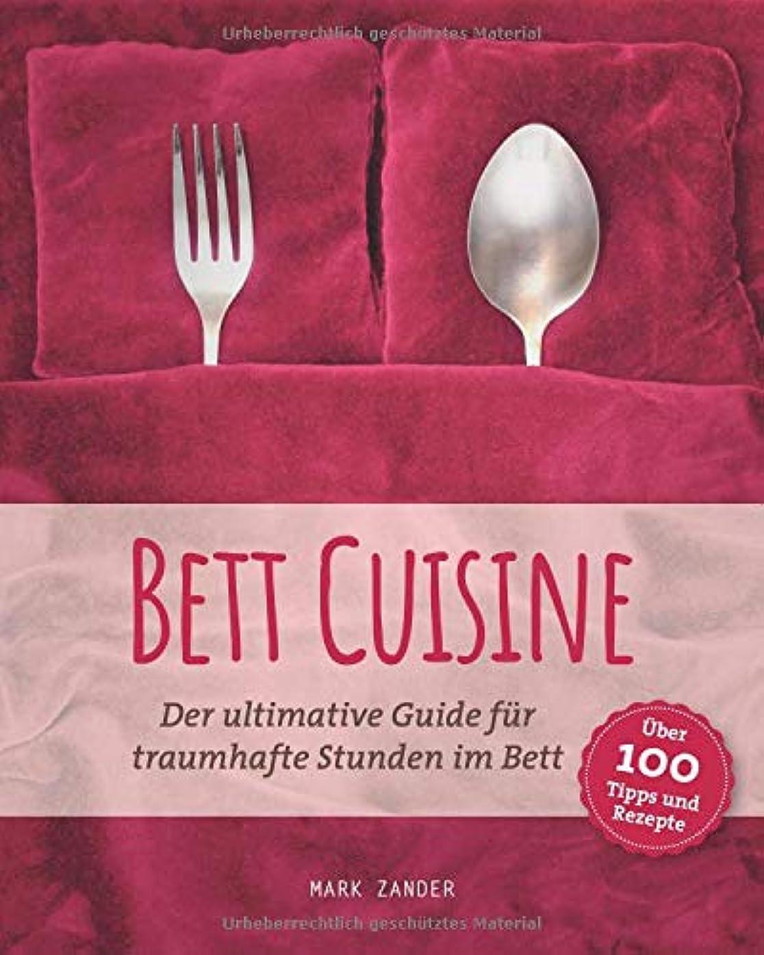 威信ナット騒乱Bett Cuisine: Der ultimative Guide fuer traumhafte Stunden im Bett