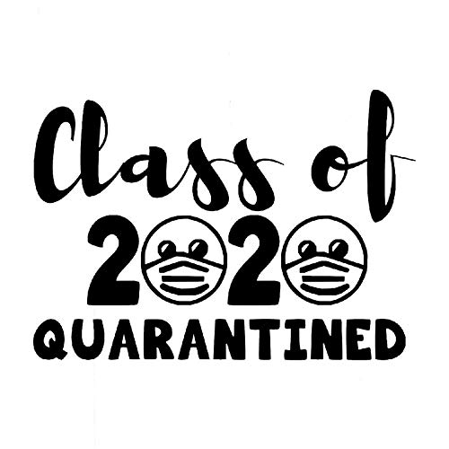 Quarantined Class of 2020 Decal Vinyl Sticker|Cars Trucks Vans Walls Laptop| Black|5.5 x 4.1 in|DUC728