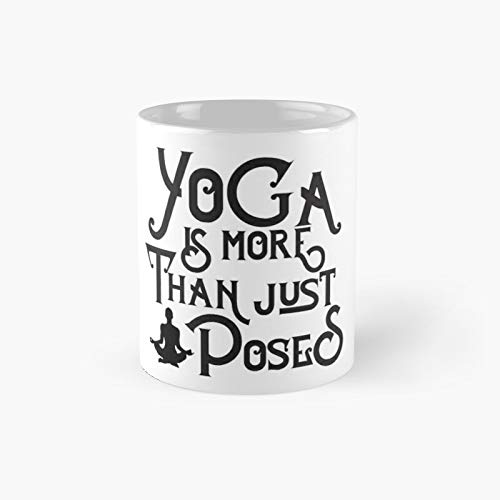 Yoga is More Than Just Poses - Inspirational Typography Bright Text Design Classic Mug | Best Gift Funny Coffee Mugs 11 Oz
