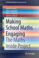 Making School Maths Engaging: The Maths Inside Project (SpringerBriefs in Education)