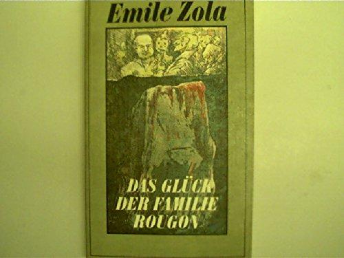 Das Glück der Familie Rougon, Natur- und Sozialgeschichte einer Familie unter dem Zweiten Kaiserreich,