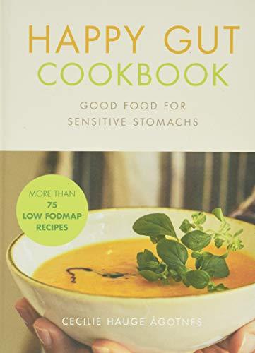 Happy Gut Cookbook: Good Food for Sensitive Stomachs