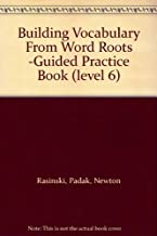 building vocabulary from word roots level 6