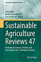 Sustainable Agriculture Reviews 47: Pesticide Occurrence, Analysis and Remediation Vol. 1 Biological Systems (Sustainable Agriculture Reviews, 47)