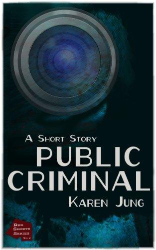 Book: Public Criminal - A Short Story (Red Shorts Series) by Karen Jung