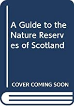 A Guide to the Nature Reserves of Scotland