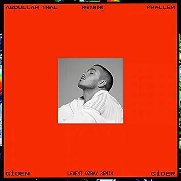 Giden Gider (feat. Phallen) [Levent Ozbay Remix]