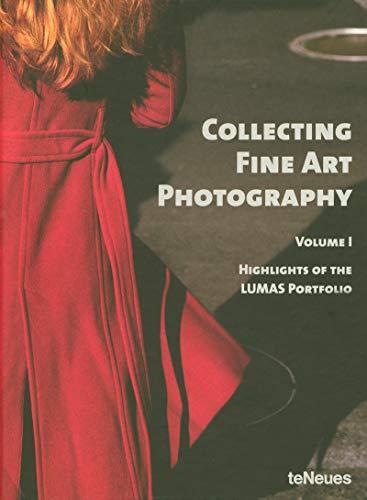 Collecting Fine Art Photography, Volume I; Highlights of the LUMAS PORTFOLIO