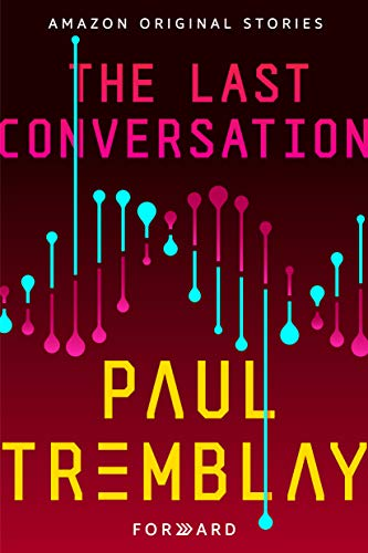 The Last Conversation (Forward collection) eBook : Tremblay, Paul:  Amazon.co.uk: Kindle Store