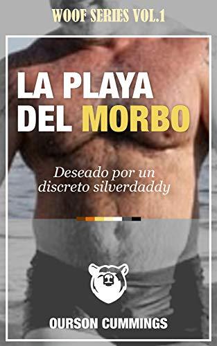 ? La Playa del Morbo entre Hombres: Deseado por un discreto silver daddy (Woof Bear Series nº 1)