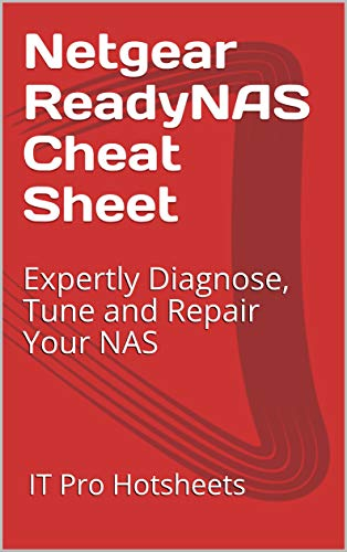 Netgear ReadyNAS Cheat Sheet: Expertly Diagnose, Tune and Repair Your NAS (English Edition)