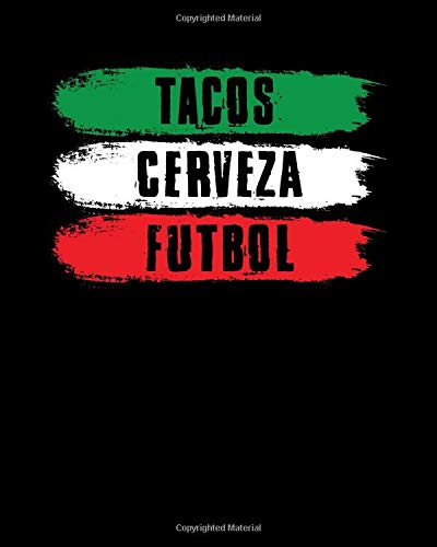 Tacos Cerveza Futbol: Tacos Cerveza Futbol Funny Soccer Beers & Mexican Food 2021-2022 Weekly Planner & Gratitude Journal (110 Pages, 8