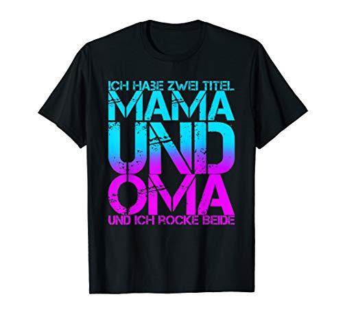 Ich habe zwei Titel Mama und Oma und ich rocke beide