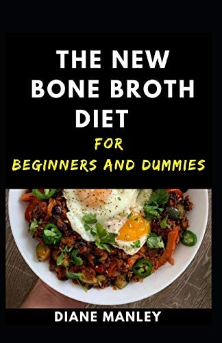 The New Bone Broth Diet For Beginners And Dummies product image