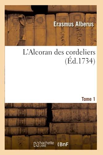 L'Alcoran des cordeliers. Tome 1